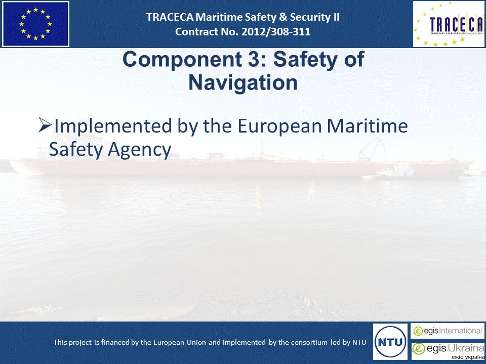 Component 3: Safety of Navigation  Implemented by the European Maritime Safety Agency