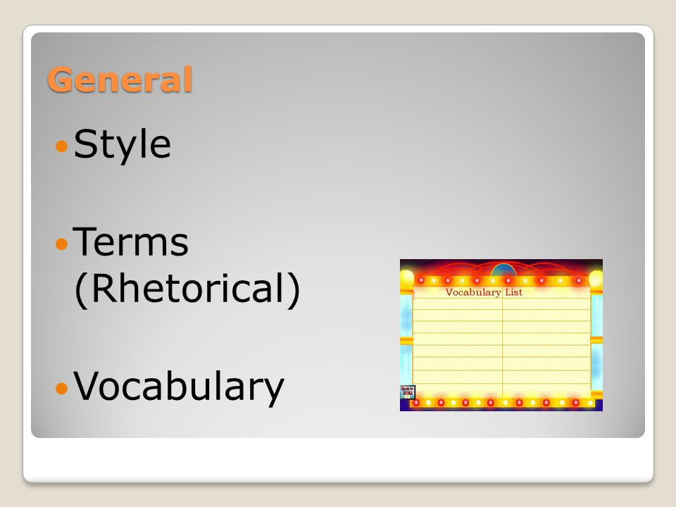 General Style Terms (Rhetorical) Vocabulary