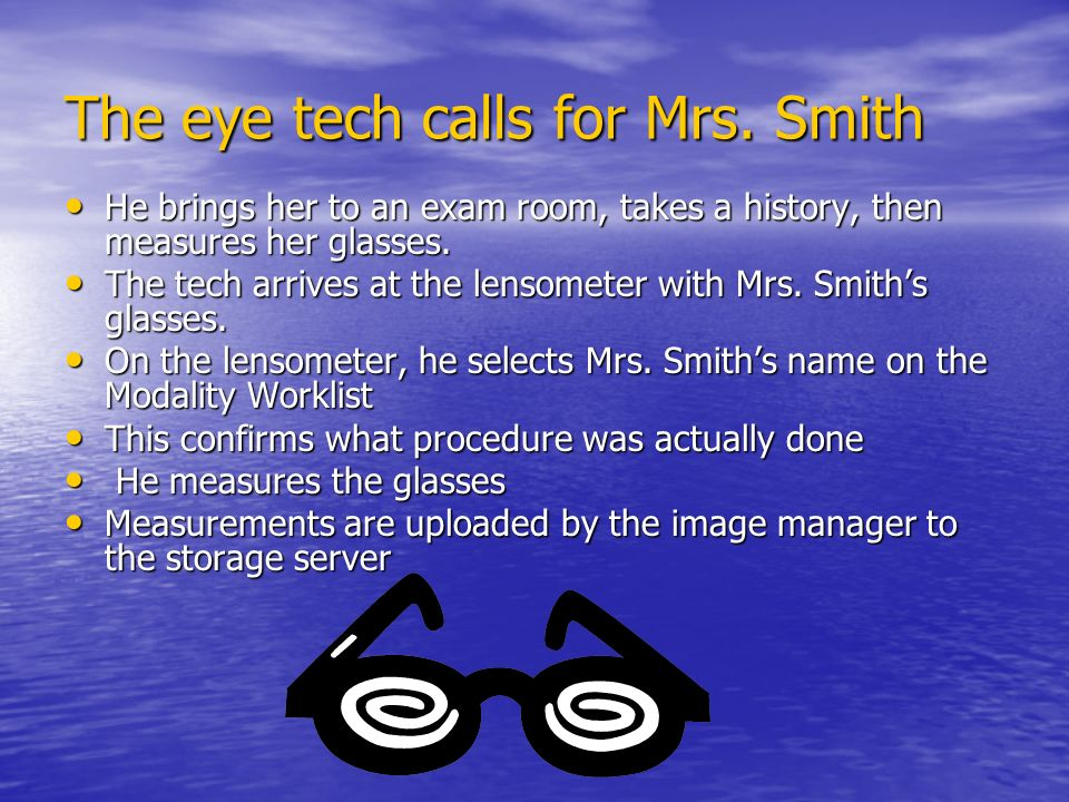 The eye tech calls for Mrs.