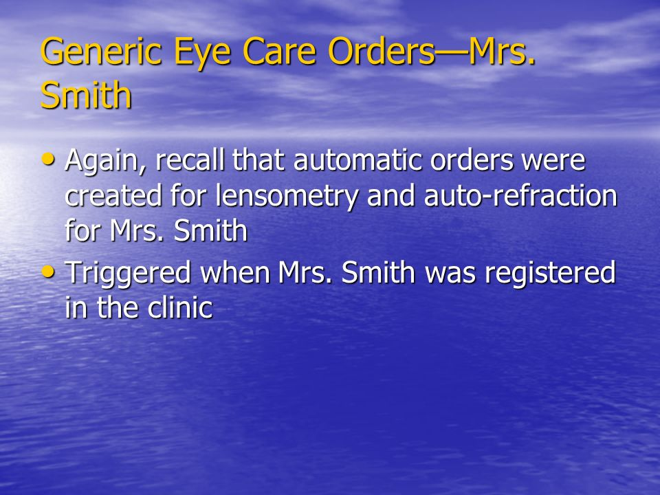 Generic Eye Care Orders—Mrs.
