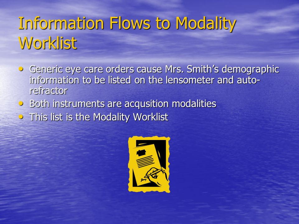 Information Flows to Modality Worklist Generic eye care orders cause Mrs.