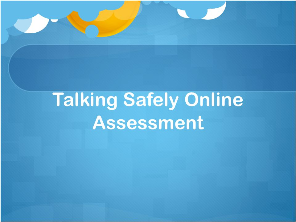 Talking Safely Online Assessment