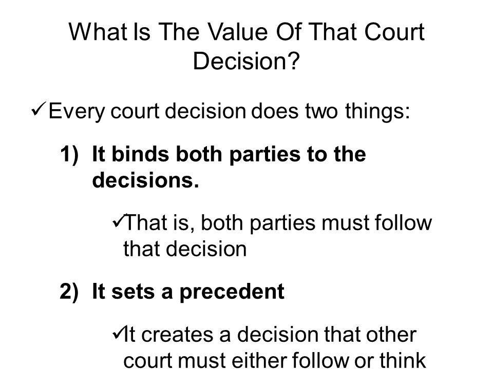 What Is The Value Of That Court Decision.