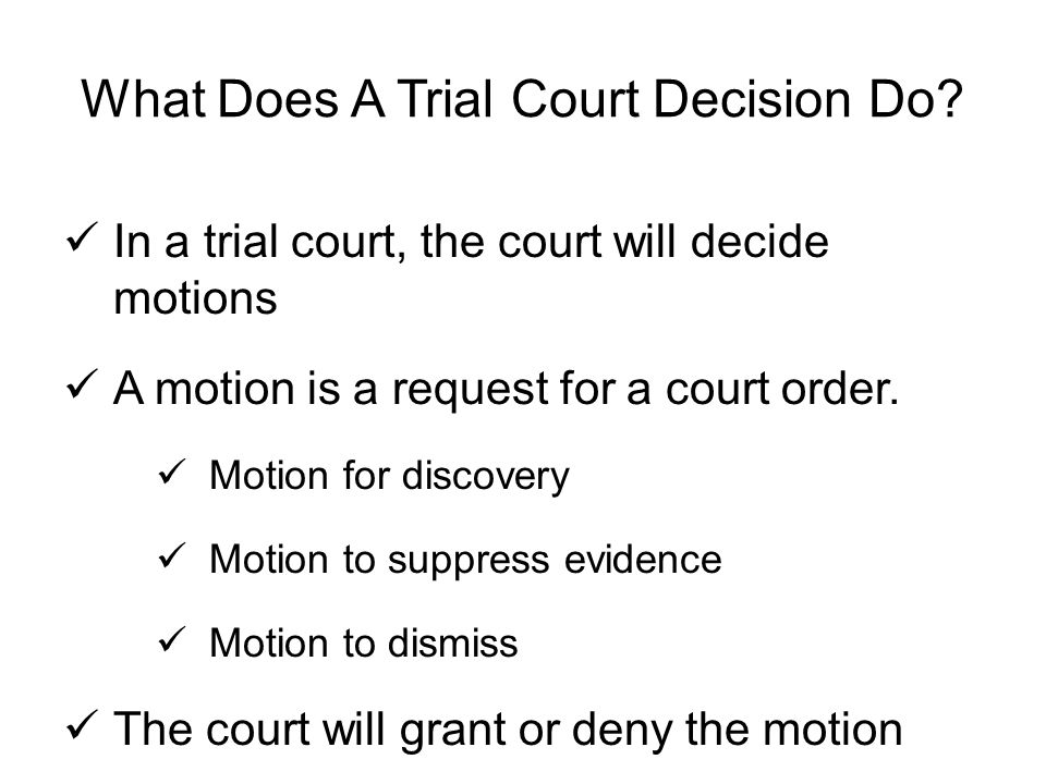 What Does A Trial Court Decision Do.