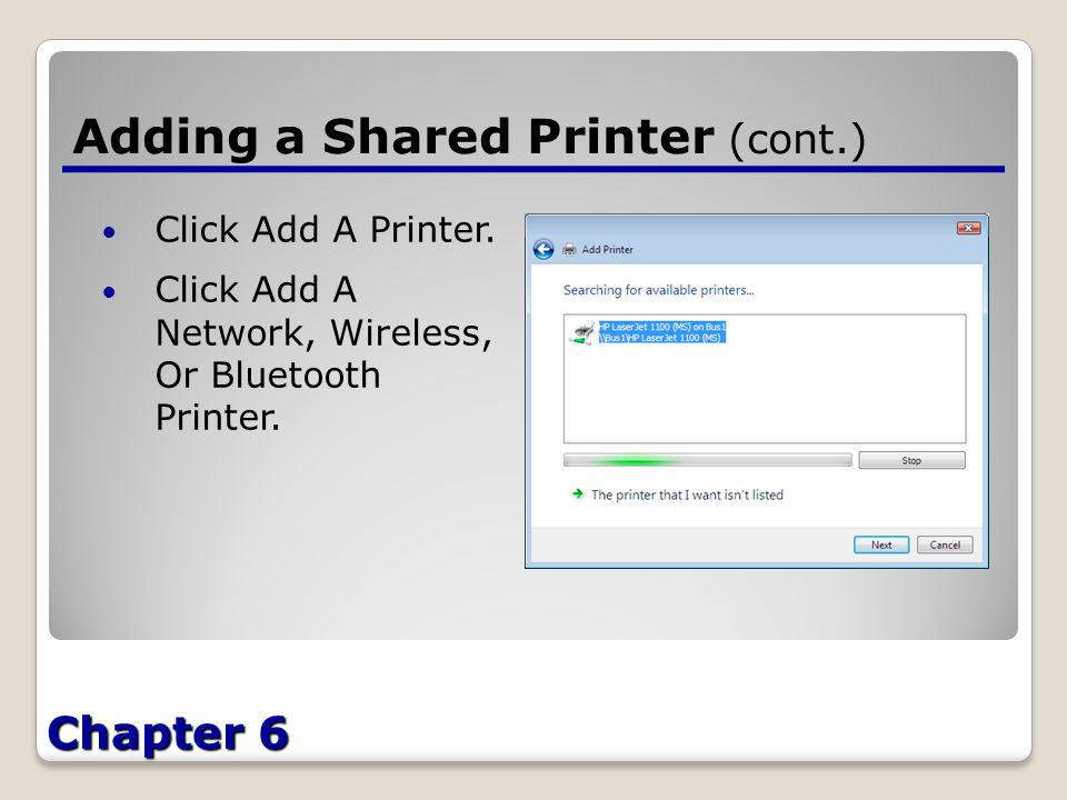 Chapter 6 Adding a Shared Printer (cont.) Click Add A Printer.