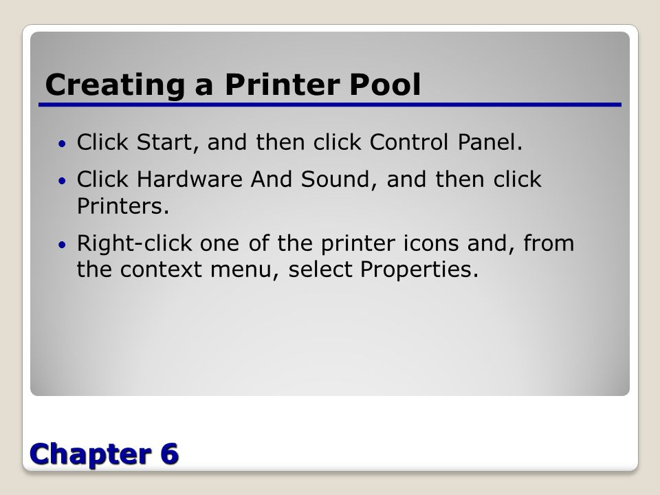Chapter 6 Creating a Printer Pool Click Start, and then click Control Panel.