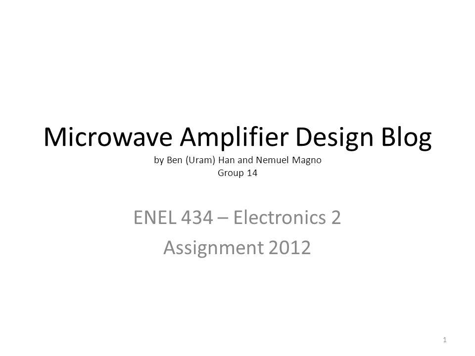 Microwave Amplifier Design Blog By Ben Uram Han And Nemuel