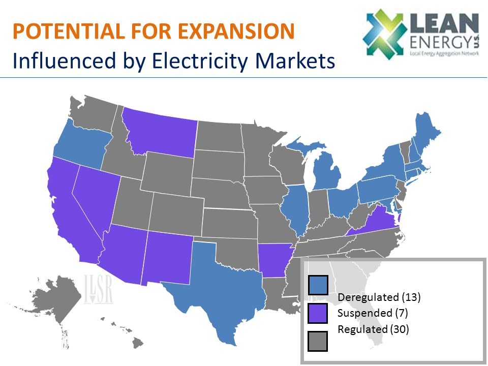 POTENTIAL FOR EXPANSION Influenced by Electricity Markets Deregulated (13) Suspended (7) Regulated (30)