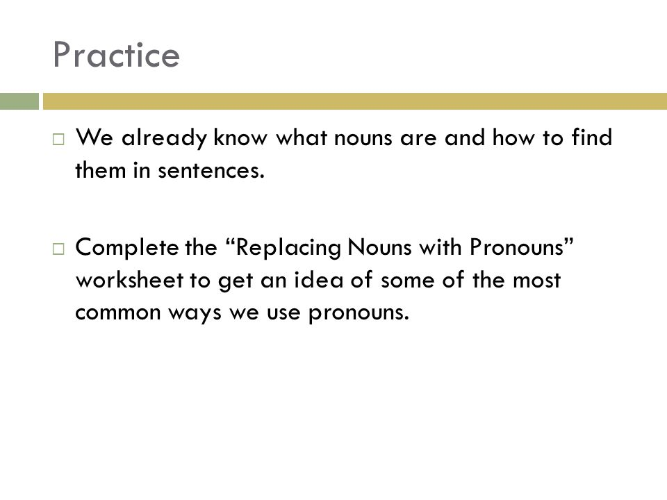 PRONOUNS. Definition  A pronoun is a word used in place of one or ...