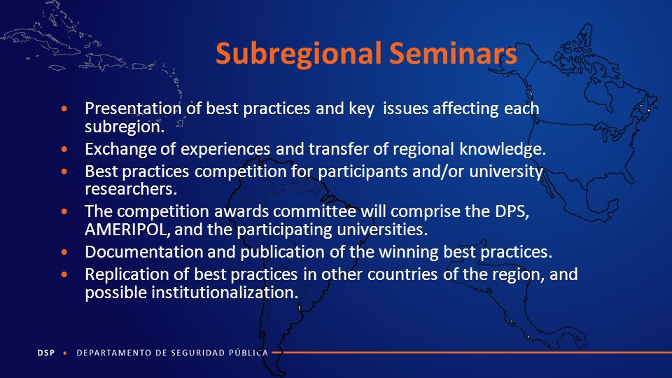 Subregional Seminars Presentation of best practices and key issues affecting each subregion.