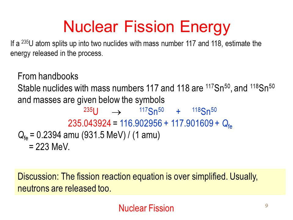 nuclear fission Nuclear fission: in nuclear fission, an unstable atom splits into two or more smaller pieces that are more stable, and releases energy in the processthe fission process also releases extra neutrons, which can then split additional atoms, resulting in a chain reaction that releases a lot of energy.