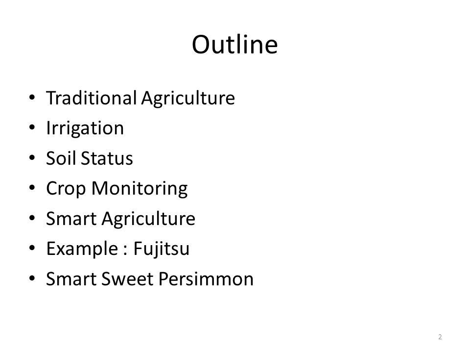 Introduction of IoT Agriculture Crystal 1  Outline Traditional
