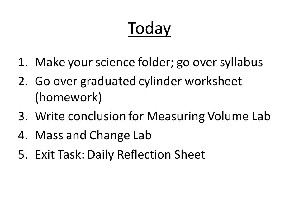 Warmup 13012 What Is Chemistry Give An Exle Or Exles Of. Go Over Graduated Cylinder Worksheet Homework 3write Conclusion For Measuring Volume Lab 4mass And Change 5exit Task Daily Reflection Sheet. Worksheet. Volume Lab Worksheet At Mspartners.co