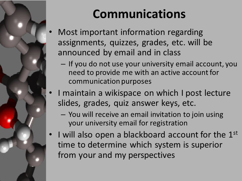 Communications Most important information regarding assignments, quizzes, grades, etc.