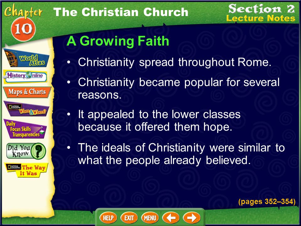 A Growing Faith Christianity became popular for several reasons.