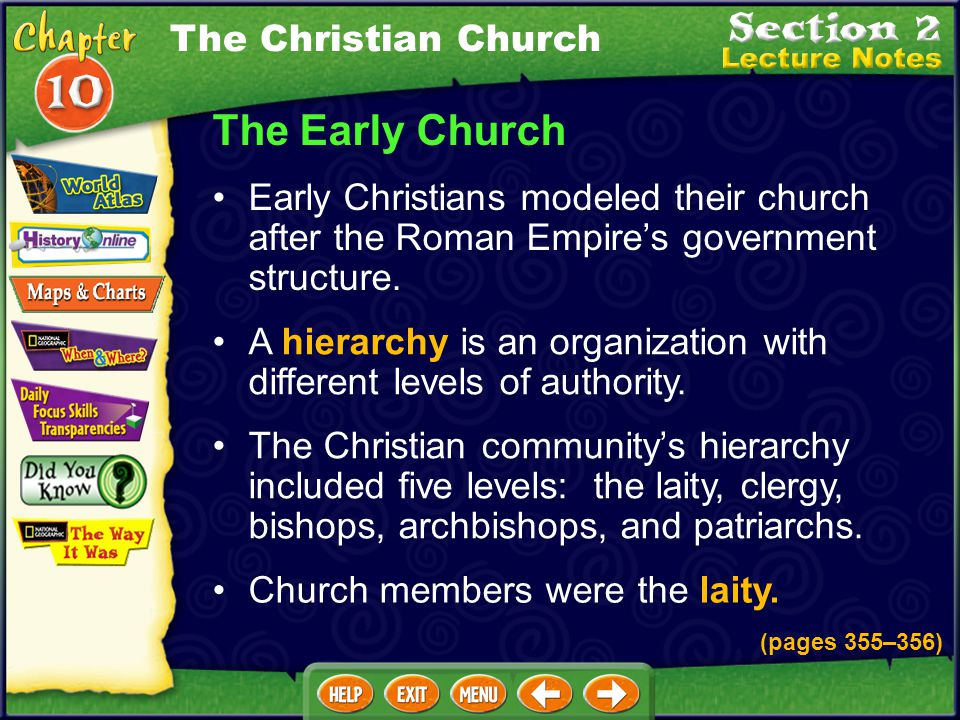 The Early Church Early Christians modeled their church after the Roman Empire's government structure.