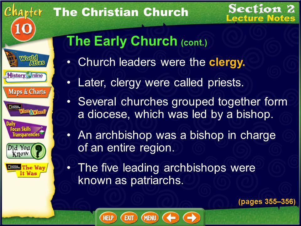 The Early Church (cont.) Church leaders were the clergy.