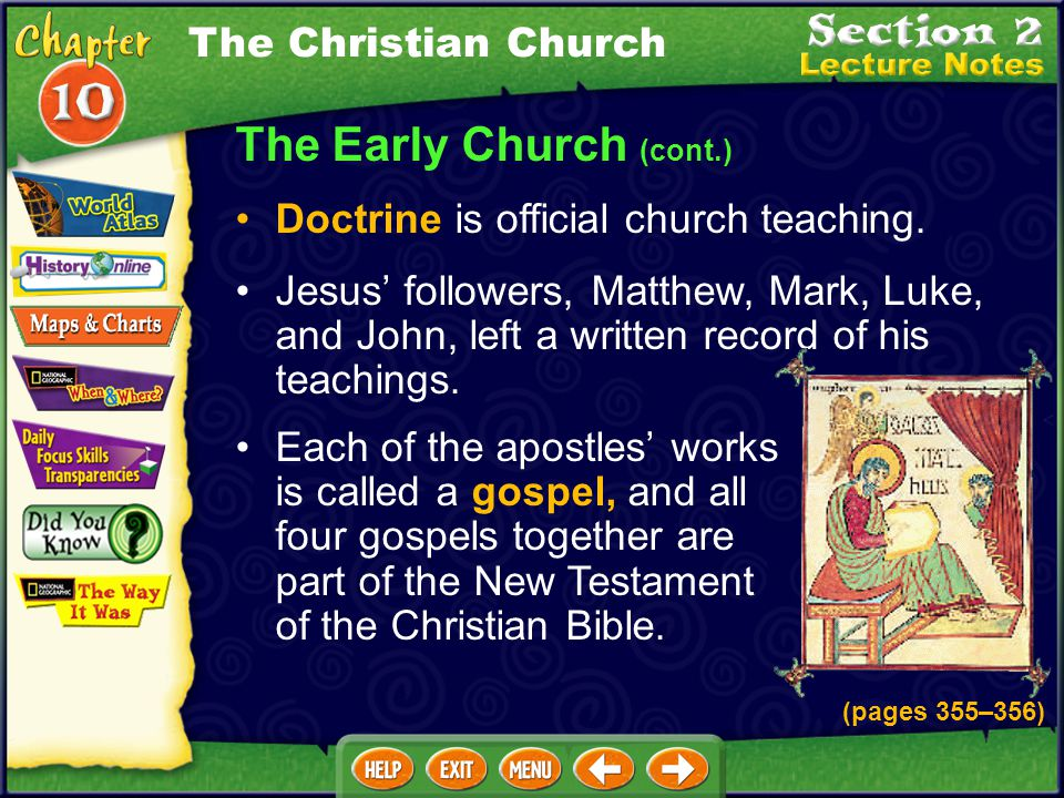 The Early Church (cont.) Doctrine is official church teaching.