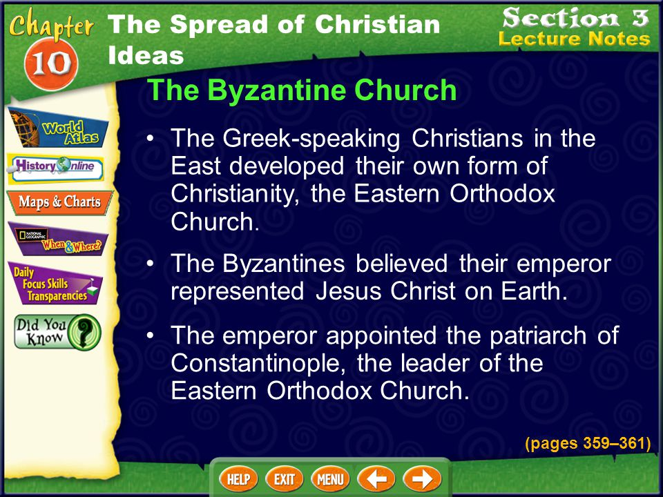 The Byzantine Church The Greek-speaking Christians in the East developed their own form of Christianity, the Eastern Orthodox Church.