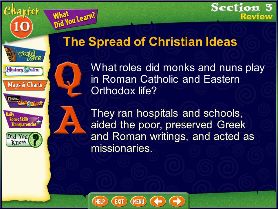 The Spread of Christian Ideas What roles did monks and nuns play in Roman Catholic and Eastern Orthodox life.