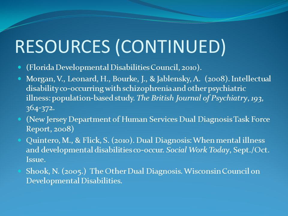 RESOURCES (CONTINUED) (Florida Developmental Disabilities Council, 2010).