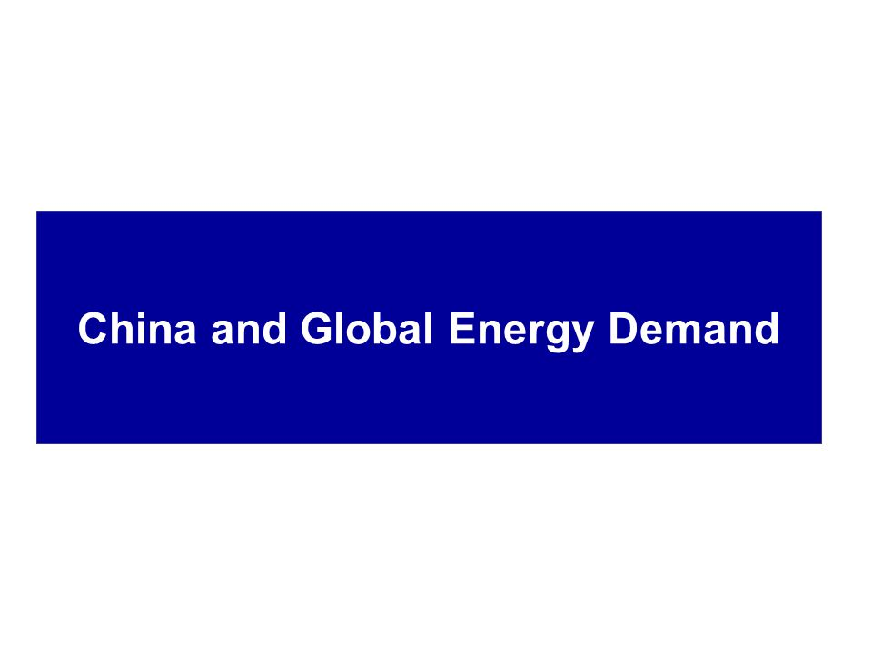 China and Global Energy Demand