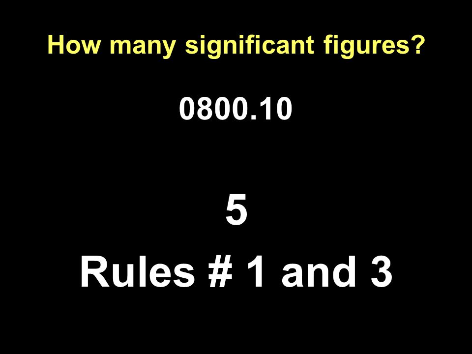 How many significant figures Rules # 1 and 3