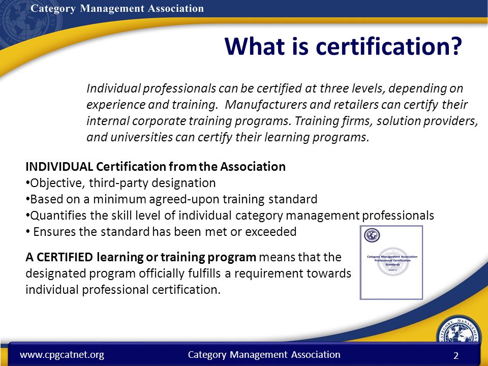 Management Association What is certification? 2 Individual ...