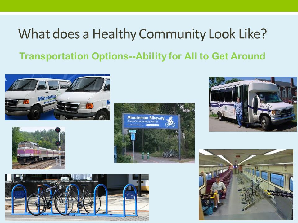 What does a Healthy Community Look Like Transportation Options--Ability for All to Get Around