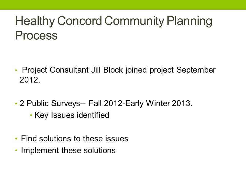 Healthy Concord Community Planning Process Project Consultant Jill Block joined project September 2012.