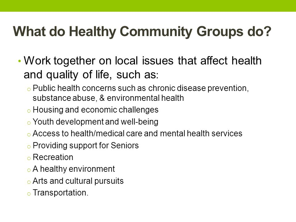 What do Healthy Community Groups do.