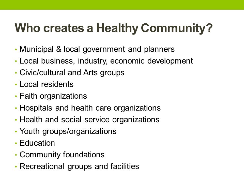 Who creates a Healthy Community.