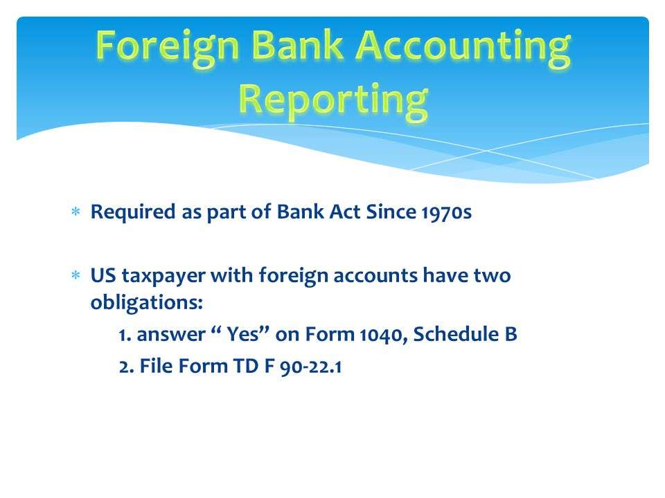 Foreign Bank Accounts Reporting 2013 Tax Updates Open Questions