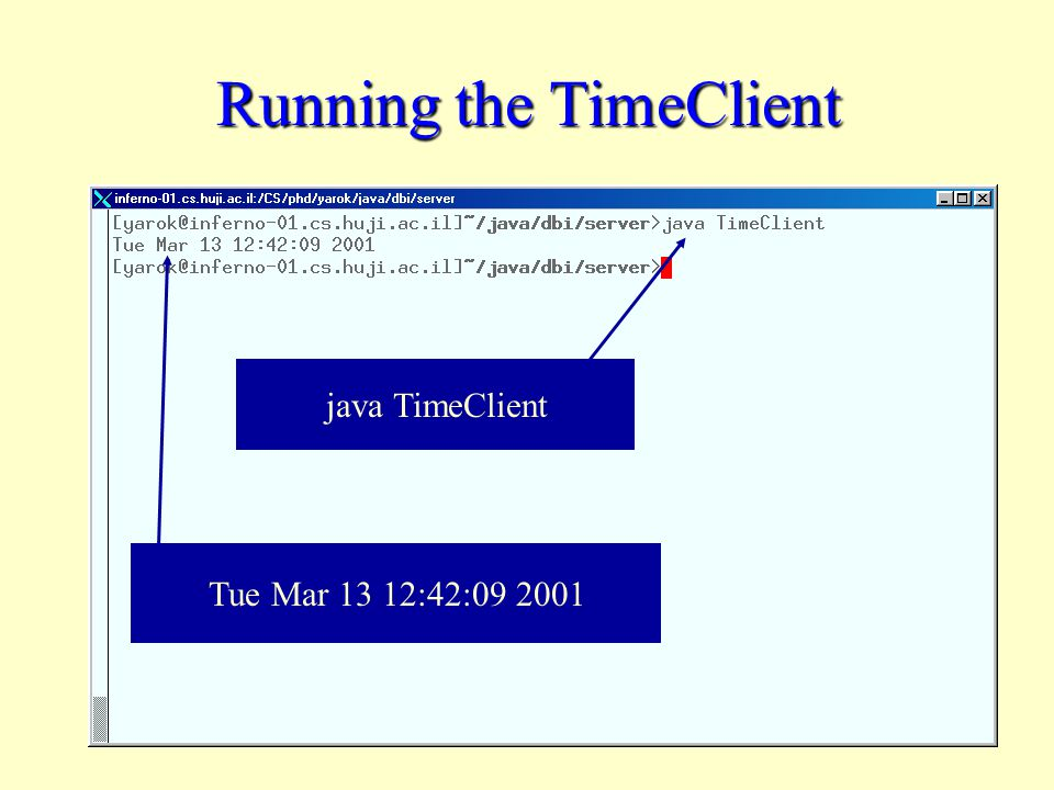 Running the TimeClient java TimeClient Tue Mar 13 12:42: