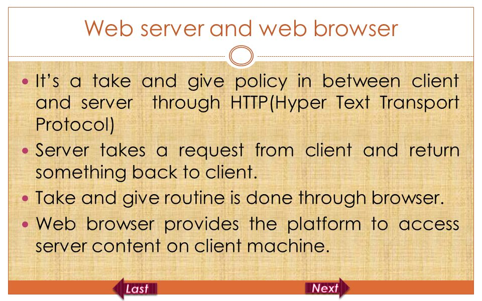 Web server and web browser It's a take and give policy in