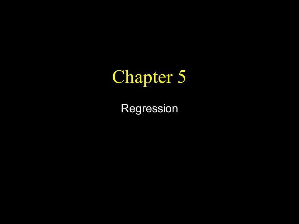 Chapter 5 Regression