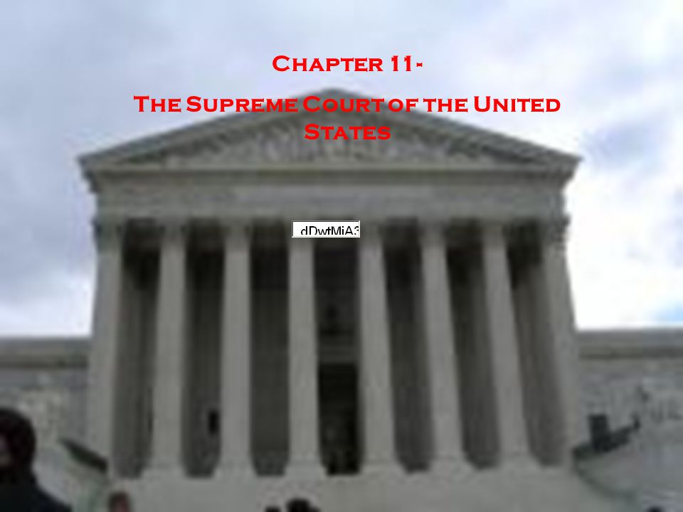 Chapter 11- The Supreme Court of the United States
