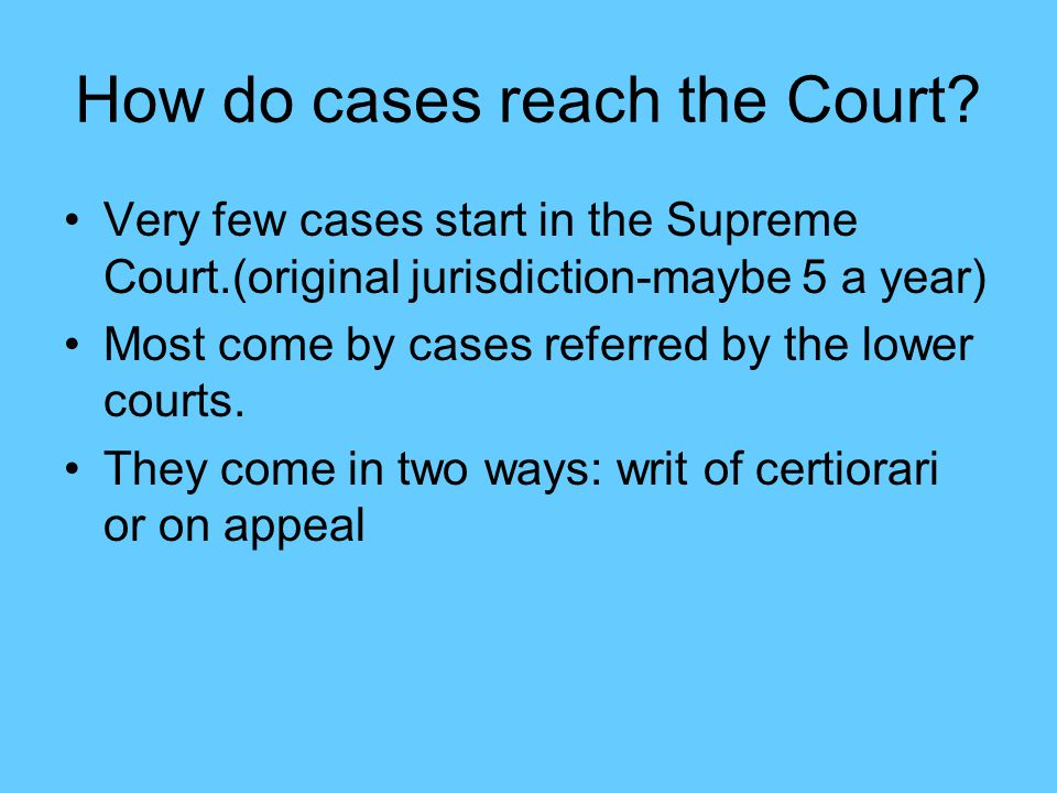 How do cases reach the Court.