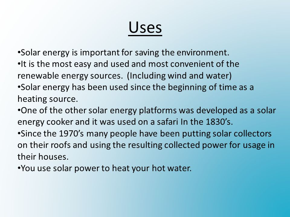 Uses Solar energy is important for saving the environment.