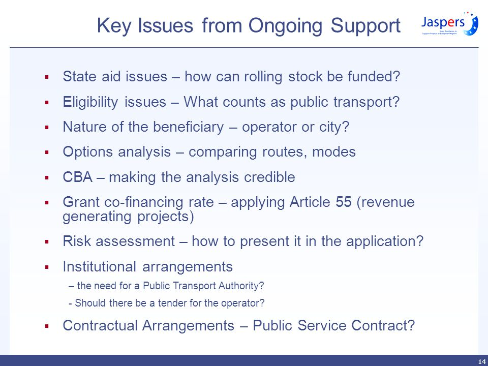 14 Key Issues from Ongoing Support  State aid issues – how can rolling stock be funded.