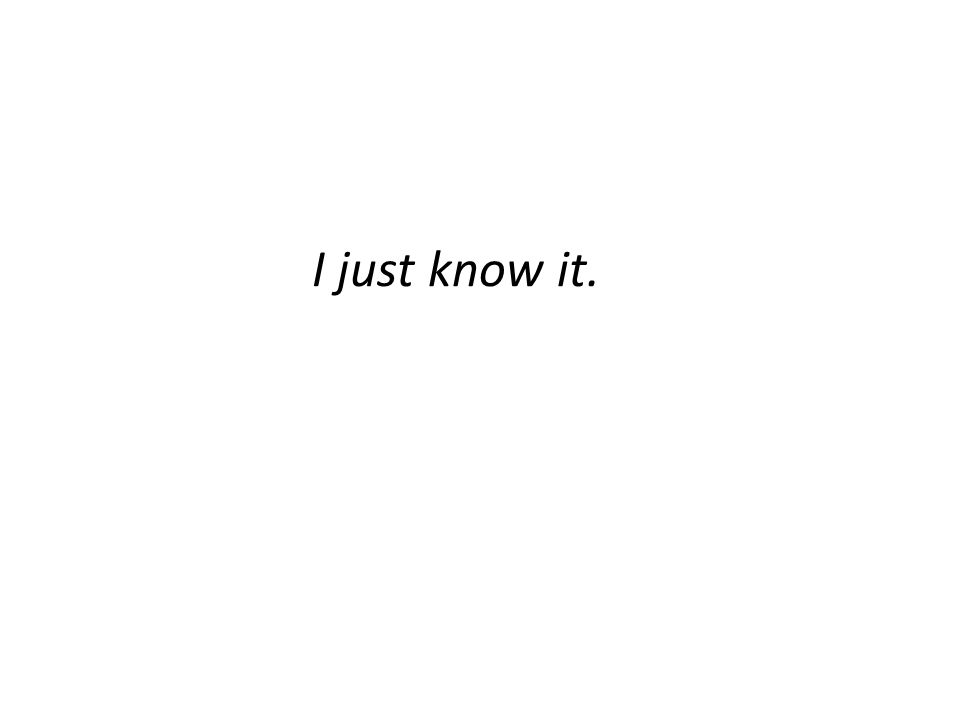 I just know it.