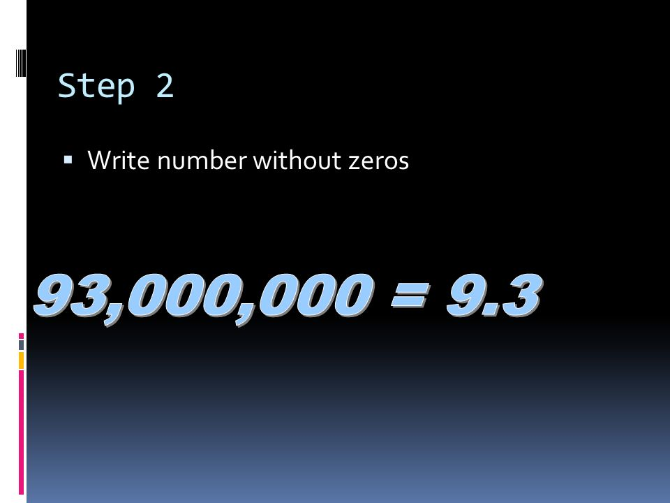 Step 1  Move decimal left  Leave only one number in front of decimal