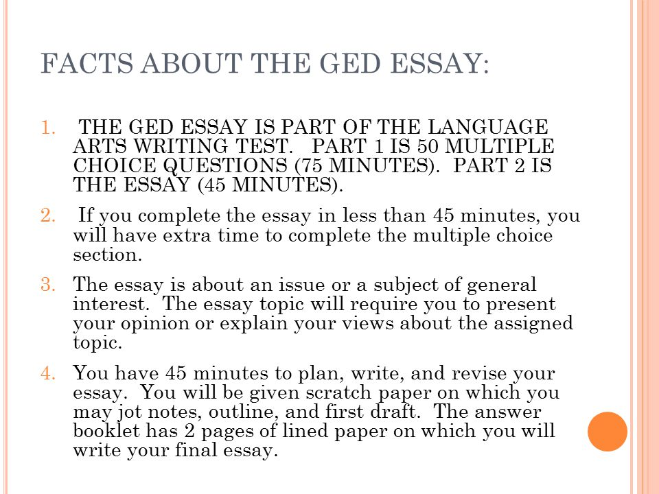 essays for the ged One of the biggest hurdles to earning your ged is passing the writing test many students who fly through the other portions of the test, stumble when faced with.
