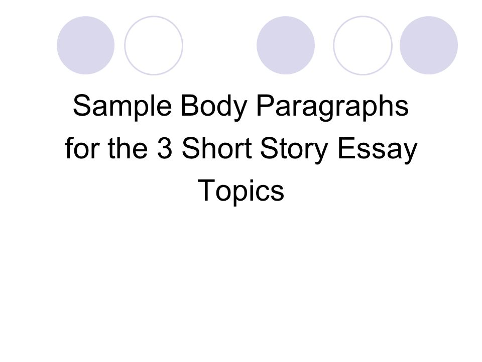 How To Write A Thesis For A Persuasive Essay  Sample  Essay On The Yellow Wallpaper also Process Essay Example Paper Sample Body Paragraphs For The  Short Story Essay Topics  Ppt  Persuasive Essay Sample High School