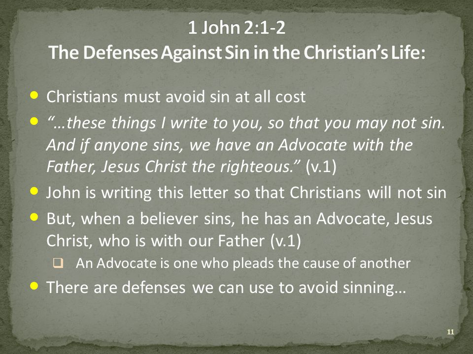 Christians must avoid sin at all cost …these things I write to you, so that you may not sin.