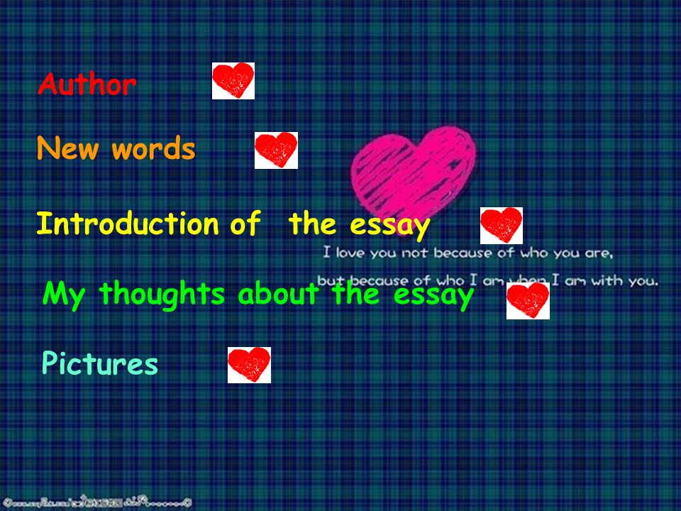 Author New words Introduction of the essay My thoughts about the essay Pictures