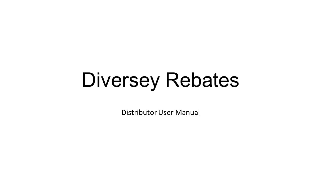 Diversey Rebates Distributor User Manual