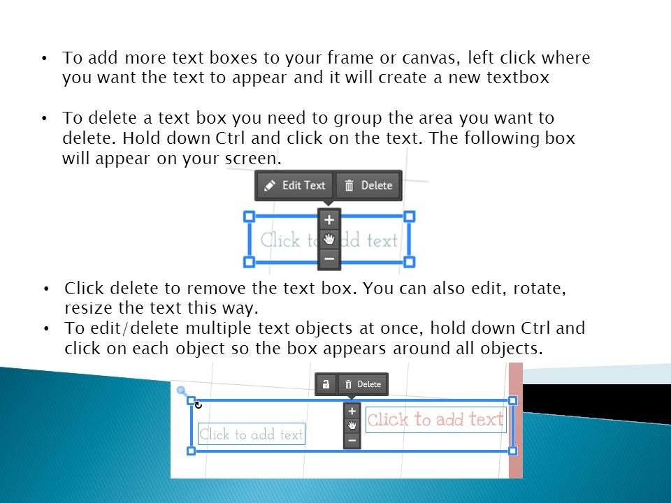 Click delete to remove the text box. You can also edit, rotate, resize the text this way.
