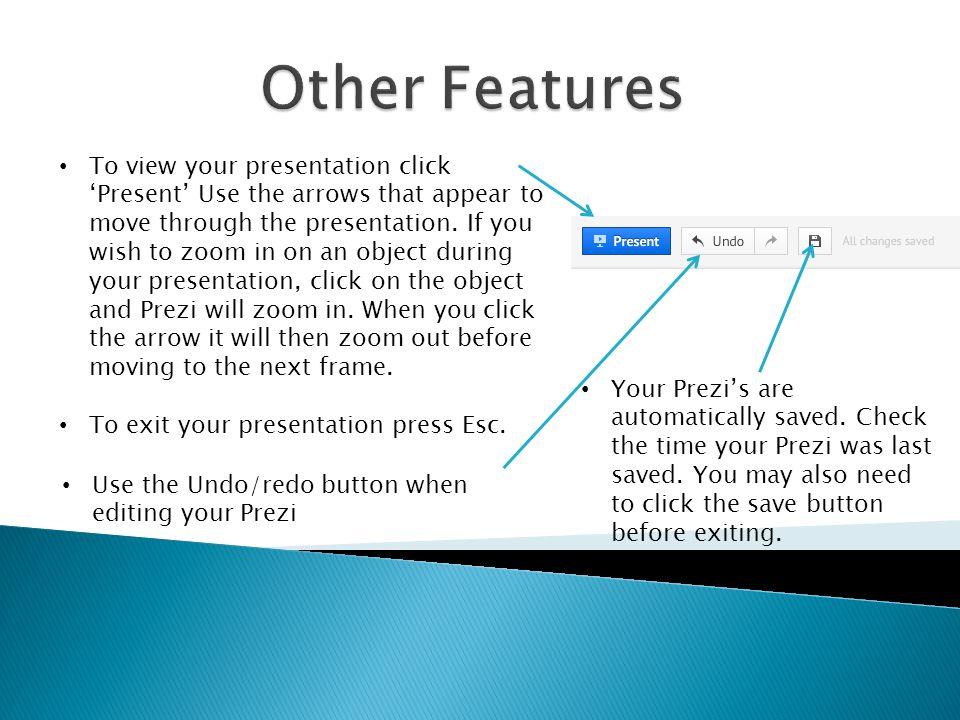 To view your presentation click 'Present' Use the arrows that appear to move through the presentation.