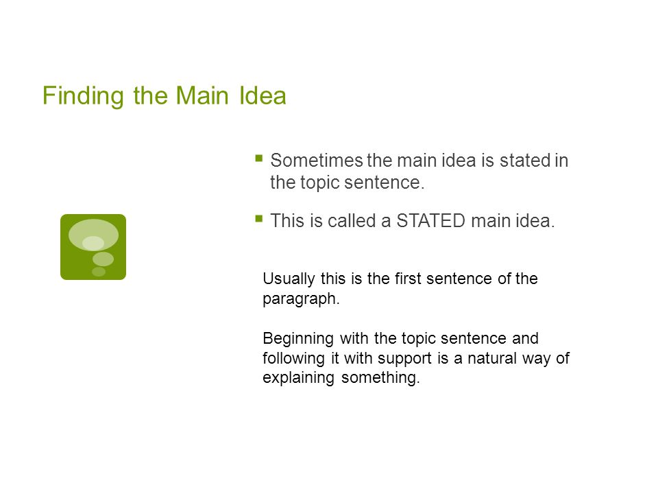 Main Idea 8 th Grade  Main Idea – why?  The best way to think